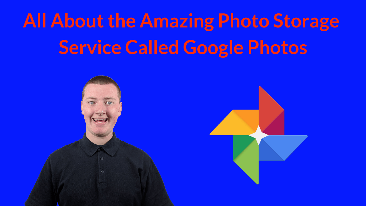 All About the Amazing Photo Storage Service Called Google Photos