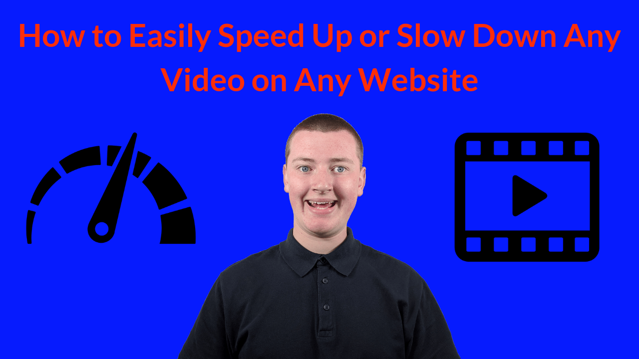 How to Easily Speed Up or Slow Down Any Video on Any Website