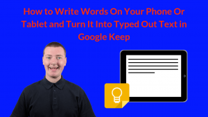 How to Write Words On Your Phone Or Tablet and Turn It Into Typed Out Text in Google Keep