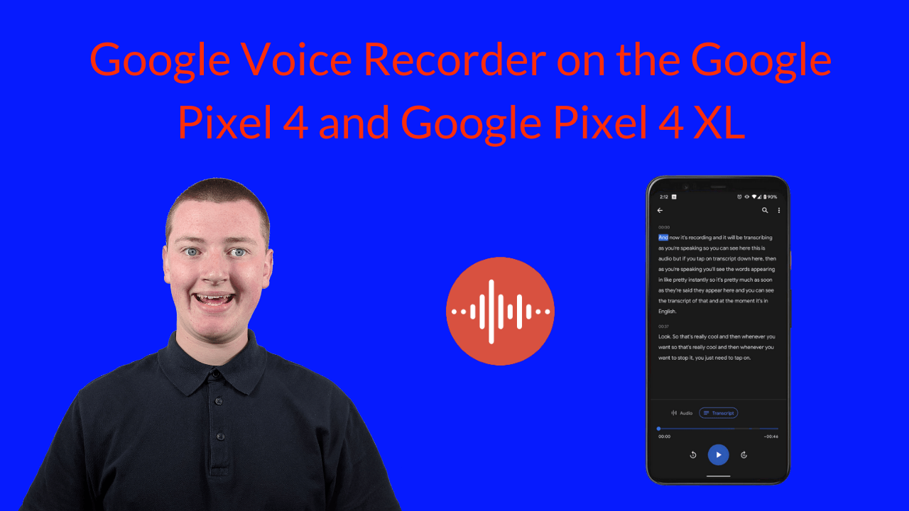 Google Voice Recorder on the Google Pixel 4 and Google Pixel 4 XL