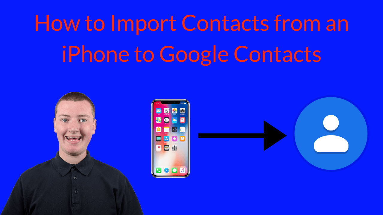 How to Import Contacts from iPhone to Google Contacts