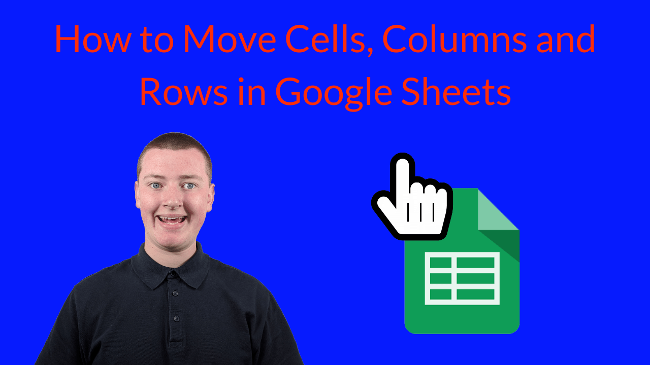 How to Move Cells in Google Sheets - and Columns and Rows