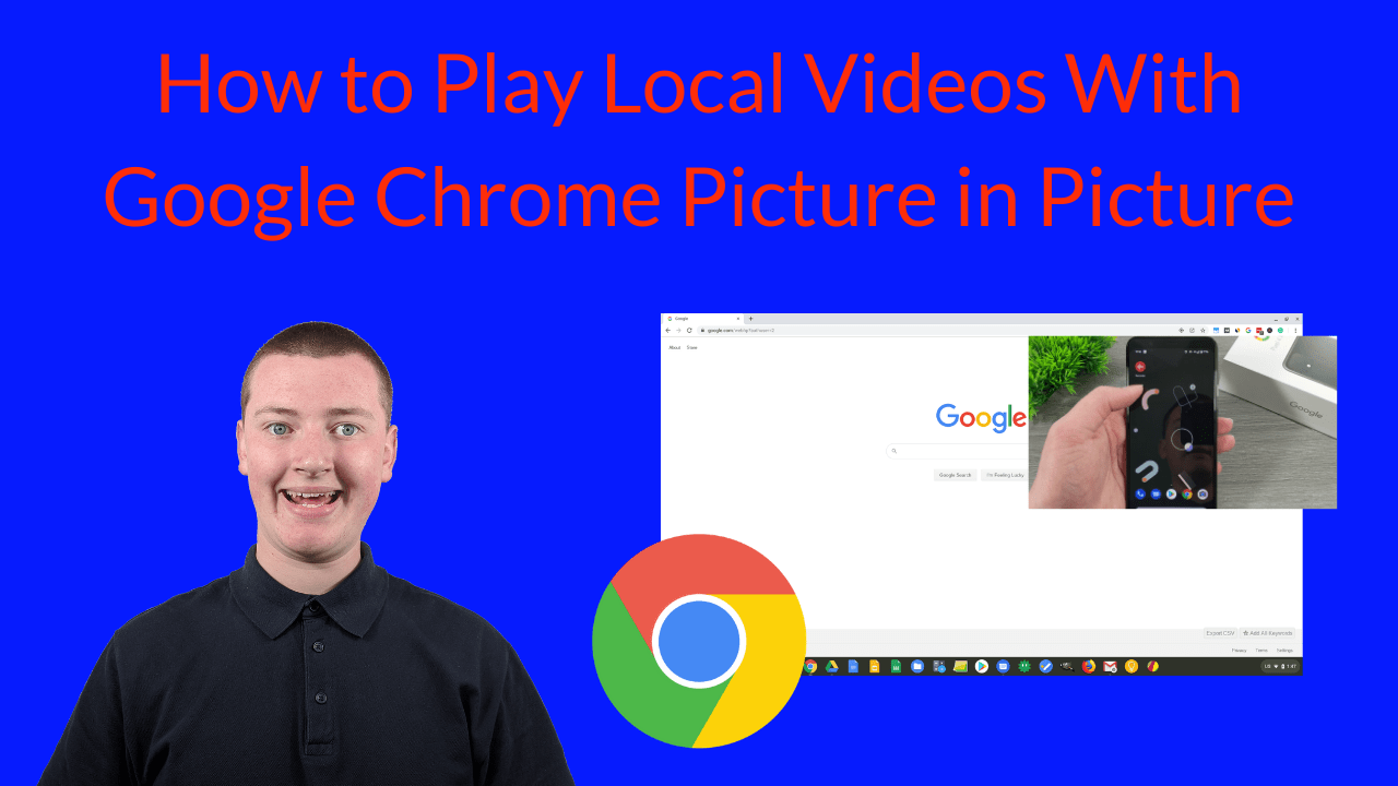 How to Play Local Videos With Google Chrome Picture in Picture