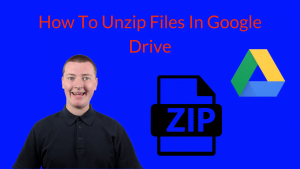 How To Unzip Files In Google Drive