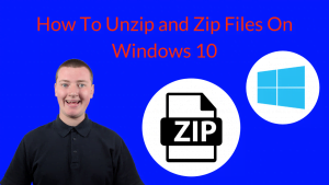 How To Unzip Files On Windows 10